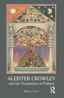 Aleister Crowley and the Temptation of Politics, Hardback Book