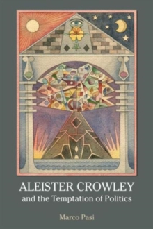Aleister Crowley and the Temptation of Politics, Paperback / softback Book