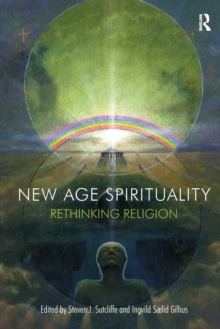 New Age Spirituality : Rethinking Religion, Paperback / softback Book