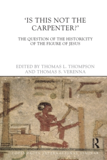 Is This Not The Carpenter? : The Question of the Historicity of the Figure of Jesus, Paperback / softback Book