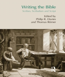Writing the Bible : Scribes, Scribalism and Script, Hardback Book