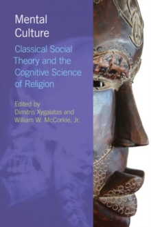 Mental Culture : Classical Social Theory and the Cognitive Science of Religion, Paperback / softback Book