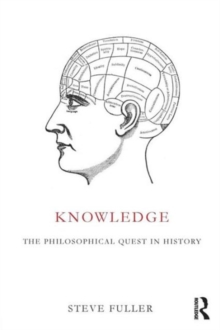 Knowledge : The Philosophical Quest in History, Paperback / softback Book
