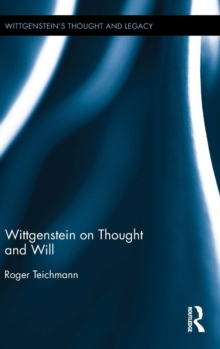 Wittgenstein on Thought and Will, Hardback Book