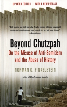 Beyond Chutzpah : On the Misuse of Anti-semitism and the Abuse of History, Paperback Book
