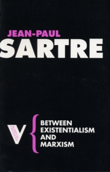 Between Existentialism and Marxism, Paperback / softback Book