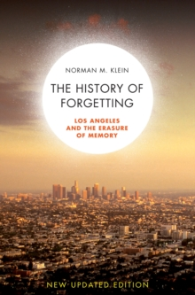 A History of Forgetting : Los Angeles and the Erasure of Memory, Paperback / softback Book