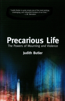 Precarious Life : The Power of Mourning and Violence, Paperback Book
