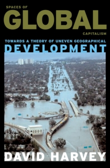 Spaces of Global Capitalism : Towards a Theory of Uneven Geographical Development, Paperback Book