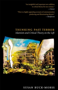 Thinking Past Terror : Islamism and Critical Theory on the Left, Paperback / softback Book