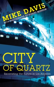 City of Quartz : Excavating the Future in Los Angeles, Paperback / softback Book