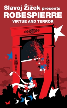 Virtue and Terror : Maximilien Robespierre, Paperback / softback Book