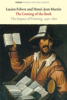 The Coming of the Book : The Impact of Printing, 1450 - 1800, Paperback / softback Book