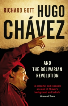 Hugo Chavez and the Bolivarian Revolution, Paperback Book