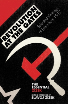 Revolution at the Gates : Zizek on Lenin: The 1917 Writings, Paperback / softback Book