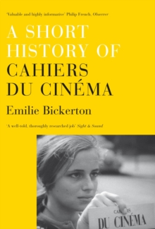A Short History of Cahiers Du Cinema, Paperback / softback Book