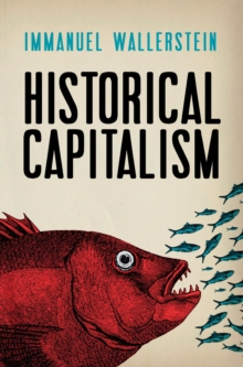 Historical Capitalism : with Capitalist Civilization, Paperback Book