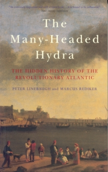 The Many-Headed Hydra : The Hidden History of the Revolutionary Atlantic, Paperback Book