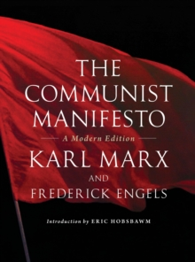 The Communist Manifesto : A Modern Edition, Paperback Book