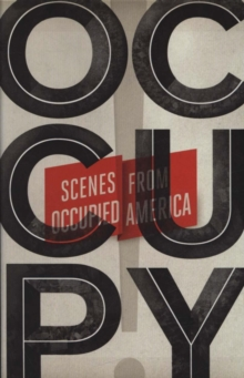 Occupy! : Scenes from Occupied America, Paperback Book