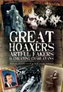 Great Hoaxers, Artful Fakers and Cheating Charlatans, Hardback Book