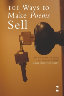 101 Ways to Make Poems Sell : The Salt Guide to Getting and Staying Published, Paperback Book