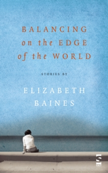 Balancing on the Edge of the World, Paperback Book