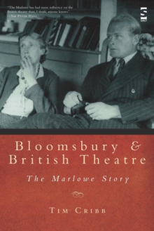 Bloomsbury and British Theatre : The Marlowe Story, Paperback Book