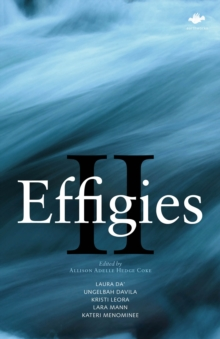 Effigies II : An Anthology of New Indigenous Writing Mainland North & South United States, 2014, Paperback / softback Book