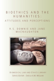 Bioethics and the Humanities : Attitudes and Perceptions, Paperback / softback Book