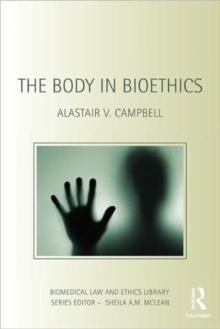 The Body in Bioethics, Paperback / softback Book
