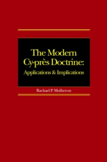 The Modern Cy-pres Doctrine : Applications and Implications, Hardback Book