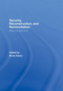 Security, Reconstruction, and Reconciliation : When the Wars End, Hardback Book