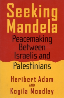 Seeking Mandela : Peacemaking Between Israelis and Palestinians, Paperback Book