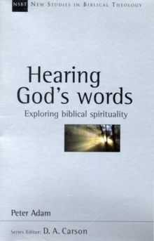 Hearing God's Words : Exploring Biblical Spirituality, Paperback / softback Book