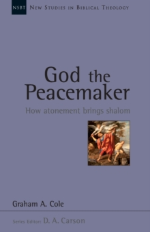 God the Peacemaker : How Atonement Brings Shalom, Paperback / softback Book