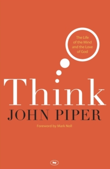 Think : The Life of the Mind and the Love of God, Paperback / softback Book