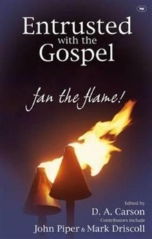 Entrusted with the Gospel : Fan the Flame!, Paperback Book