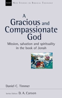 A Gracious and Compassionate God : Mission, Salvation and Spirituality in the Book of Jonah, Paperback / softback Book