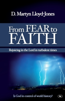 From Fear to Faith : Rejoicing in the Lord in Turbulent Times, Paperback Book