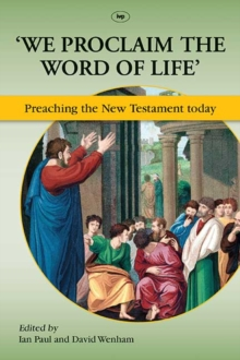 'We Proclaim the Word of Life' : Preaching the New Testament Today, Paperback / softback Book
