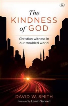 The Kindness of God : Christian Witness in Our Troubled World, Paperback / softback Book
