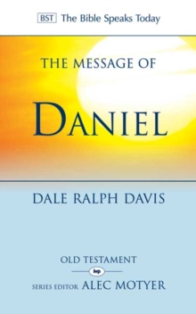 The Message of Daniel : His Kingdom Cannot Fail, Paperback / softback Book