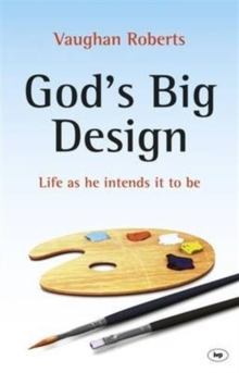God's Big Design : Life as He Intends it to be, Paperback / softback Book