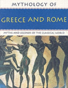 Mythology of Greece and Rome : Myths and Legends of the Classical World, Paperback Book