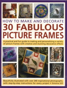 How to Make and Decorate 30 Fabulous Picture Frames, Paperback Book