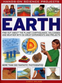 Earth : Find Out About the Planet, Volcanoes, Earthquakes and the Weather with 50 Great Experiments and Projects, Paperback Book