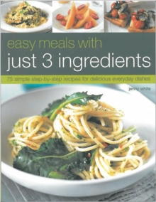 Easy Meals with Just Three Ingredients, Paperback / softback Book