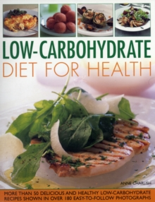 Low Carbohydrate Cooking for Health : Lose Weight and Improve Your Health the Easy Way with This Cleverly Developed Diet, Paperback Book