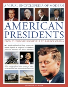 Illustrated Guide to Modern American Presidents, Paperback / softback Book